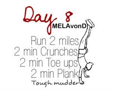 Tough Mudder day 8.  One Week into training. I believe it's worth it. Someday I won't be able to run.