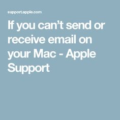 If you can't send or receive email on your Mac - Apple Support