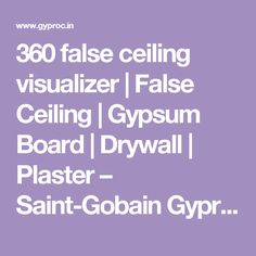 360 false ceiling visualizer | False Ceiling | Gypsum Board | Drywall | Plaster – Saint-Gobain Gyproc India |