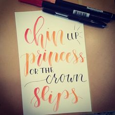 Image result for hold your chin up, princess, or the crown slips