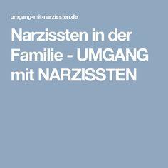 Narzissten in der Familie - UMGANG mit NARZISSTEN