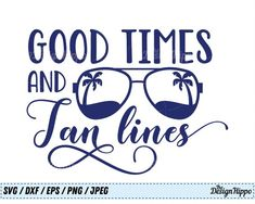 Good Times and Tan Lines SVG Summer svg Beach svg Palm Circuit Projects, Vinyl Projects, Beach Quotes, Beach Sayings, Ocean Quotes, Boat Names, Tree Svg, Beach Shirts, Vinyl Shirts