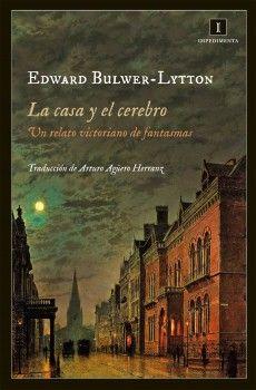 La casa y el cerebro: Un relato victoriano de fantasmas / Edward Bulwer-Lytton. Lovecraft se refirió a La casa y el cerebro como uno de los mejores relatos de casas encantadas jamás escritos. Y Lafcadio Hearn afirmó que estamos ante la mejor historia de fantasmas creada en lengua inglesa, pues reproduce con asombrosa fidelidad las vivencias de una auténtica pesadilla.