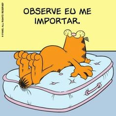 Observe eu me importar. Funny Images, Funny Pictures, Garfield Cartoon, Garfield 2, Garfield Quotes, Minions, Funny Quotes, Life Quotes, Bad Mood