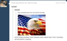 SORRY CANADA! Vs The World, Countries Of The World, Dad Puns, Funny Stuff, Random Stuff, Best Of Tumblr, Funny Tumblr Posts, Love Memes, Text Posts