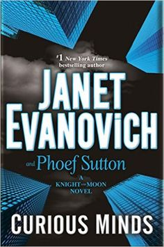 Curious Minds: A Knight and Moon Novel - Kindle edition by Janet Evanovich, Phoef Sutton. Literature & Fiction Kindle eBooks @ Amazon.com.