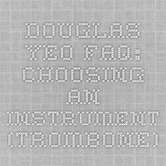 Douglas Yeo FAQ: Choosing an Instrument (Trombone)