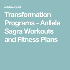 Transformation Programs - Anllela Sagra Workouts and Fitness Plans