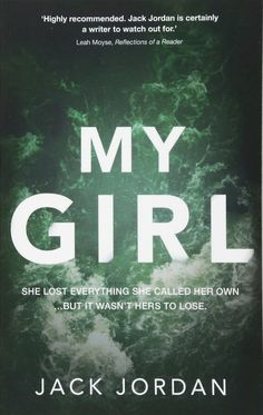 My Girl by Jack Jordan Fast moving thriller with shocks, surprises and twists. Good Books, Books To Read, My Books, Teen Books, Amazing Books, Reading Lists, Book Lists, Pick Up, Crime Books