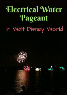 Electrical Water Pageant in Walt Disney World happens nightly in Bay Lake and the Seven Seas Lagoon. Disney World Shows, Disney World Tips And Tricks, Disney Tips, Walt Disney World Vacations, Disney Resorts, Disney Cruise, Disney Electrical Parade, Bay Lake, Adventures By Disney