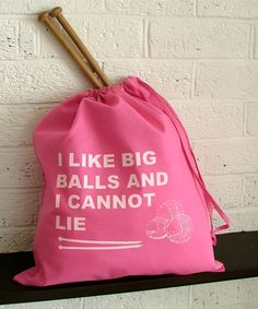 Hahaha... I love it & I must get this bag. Pink Knitting Project Bag - drawstring yarn bag - Kelly Connor Designs. $15.50, via Etsy.