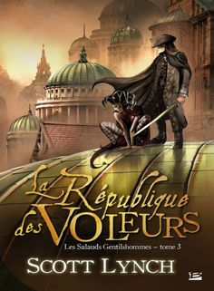 Les Salauds Gentilshommes, tome 3 : La république des voleurs, de Scott Lynch
