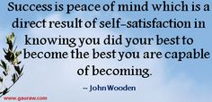 Success-Is-Peace-Of-Mind-Which-Is-A-Direct-Result-Of-Self-Satisfaction-Coach-John-Wooden.png (562×273)