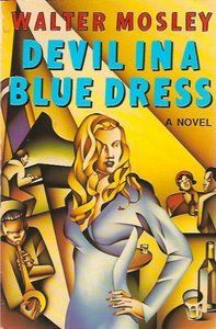 "Devil in a Blue Dress is a 1990 hardboiled mystery novel by Walter Mosley. The text centers on the main character, Ezekiel ""Easy"" Rawlins, and his transformation from a day laborer into a detective. (clic pic 4 more info)"
