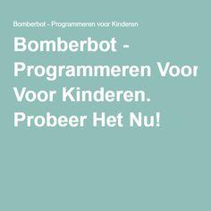 Bomberbot - Programmeren Voor Kinderen. Probeer Het Nu!