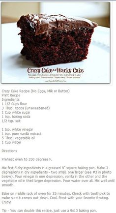 Crazy Wacky Cake.  My mother used to make this in Africa where eggs could be hard to come by.  It's a hit at parties!