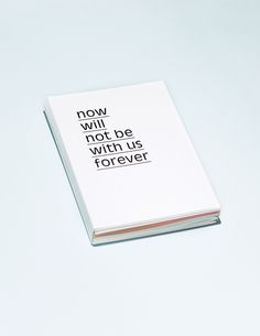 """Now will not be with us forever"" by Maurice van Es"