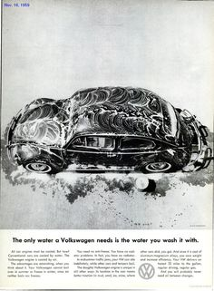'The only water a Volkswagen needs is the water you wash it with.' Classic Volkswagen Ad.