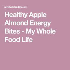 Healthy Apple Almond Energy Bites - My Whole Food Life