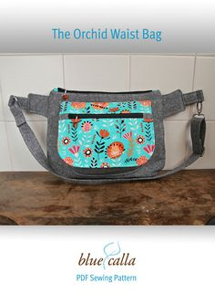 Blue Calla - Adventures in Sewing: New pattern: The Orchid Waist Bag