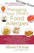 Managing Your Child's Food Allergies  :  The Complete Australian Guide for Parents - Alison Orman. Great thorough book re: managing your child's Allergy