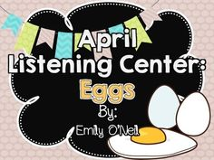 April Listening Center - Eggs from EmilyO. from EmilyO. on TeachersNotebook.com (15 pages)  - This is a fantastic way to integrate safe technology into your center time! I have created this listening center based on the theme. There are three versions included.