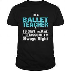 BALLET-TEACHER - #printed t shirts #business shirts. GET YOURS => https://www.sunfrog.com/LifeStyle/BALLET-TEACHER-147130909-Black-Guys.html?id=60505
