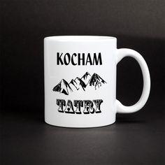 Kubek kocham Tatry - kubek z nadrukiem dla miłośników gór. Kubek na prezent dla każdego kto kocha Tatry. Mugs, Tableware, Dinnerware, Tumblers, Tablewares, Mug, Dishes, Place Settings, Cups