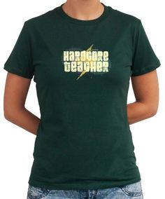 Hardcore Teacher Women T-Shirts