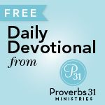 Proverbs 31 Ministries Devotions.  These ladies do a super job of sharing relevant topics & wisdom that is such an encouragement each day!  I love this new-found resource.