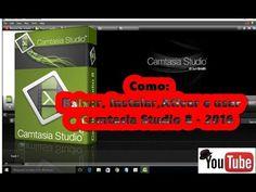 Como: Baixar, Instalar,Ativar e usar o Camtasia Studio 8 - 2016 (grátis)