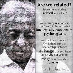 Krishnamurti We are connected. With the center point. In that sense if one progress, another will see a gateway. I see this way Litymunshi. Buddhist Quotes, Spiritual Quotes, Wisdom Quotes, Life Quotes, J Krishnamurti Quotes, Jiddu Krishnamurti, Reiki, Life Questions, Gulzar Quotes
