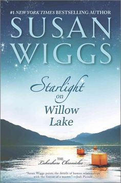"Starlight on Willow Lake by Susan Wiggs. ""#1 New York Times bestselling author Susan Wiggs sweeps readers away to a sun-drenched summer on the shores of Willow Lake in a stunning tale of the delicate ties that bind a family together … and the secrets that tear them apart."" - Amazon.com"