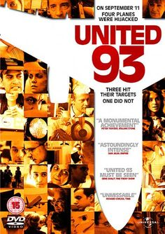 "United 93 (2006) directed and written by Paul Greengrass, starring David Alan Basche, Olivia Thirlby and J. J. Johnson. ""A real time account of the events on United Flight 93, one of the planes hijacked on 9/11 that crashed near Shanksville, Pennsylvania when passengers foiled the terrorist plot."""