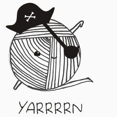 Pirate pun Yarrrn - Available in many types of men's and women's apparel, mugs, pillows, bags, stationery, cellphone cases, laptop skins, wall art and more
