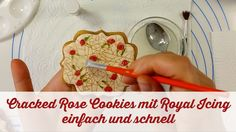 Anleitung: Cracked Rose Cookies mit Royal-Icing