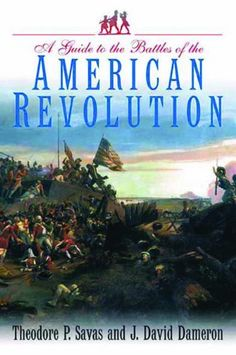 A Guide to the Battles of the American Revolution by Theodore Savas http://www.amazon.com/dp/1932714944/ref=cm_sw_r_pi_dp_hgMItb1WVB5YNCVW