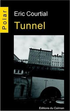 Tunnel de Courtial Eric https://www.amazon.fr/dp/2919066226/ref=cm_sw_r_pi_dp_x_6s0rybWQ8AX43