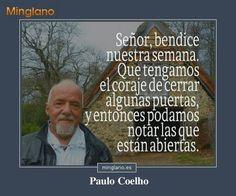 Frase muy linda de Paulo Coelho para desear a todos mis conocidos una bendecida semana