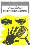 Šatkus, Petras. Mirties kanjonas. – Vilnius, 1994. – 182 p.