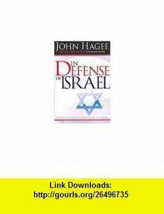 In Defense of Israel (9780739488102) John Hagee , ISBN-10: 0739488104  , ISBN-13: 978-0739488102 ,  , tutorials , pdf , ebook , torrent , downloads , rapidshare , filesonic , hotfile , megaupload , fileserve