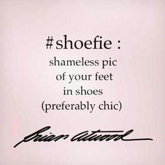 shoe quotes What a Houston podiatrist loves to post High Heel Quotes, Heels Quotes, Girly Quotes, Funny Quotes, Qoutes, Plus Size Disney, Online Shopping Usa, Brian Atwood, Fashion Quotes