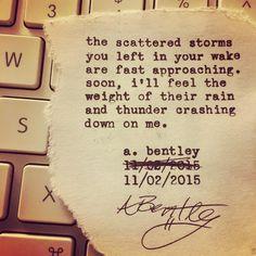"""In Your Wake."" #abentley #poem #poems #poetry #typewriter #451press #uwpublishing #words #wordart #quotes #sayings #prose #heartbroken #heartbreak #depression #depressed"