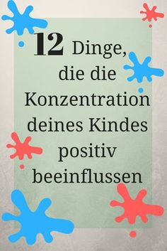 12 Dinge, die die Konzentration deines Kindes positiv beeinflussen (+Video) - ideas4parents.com