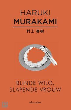 """Haruki Murakami: Blinde wilg, slapende vrouw De mysterieuze verhalen in deze bundel variëren in sfeer van surrealistisch tot alledaags. """"Niet te versmaden verzameling met B-kantjes"""" Haruki Murakami"""