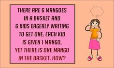 Mind Puzzle : There are six mangoes in a basket