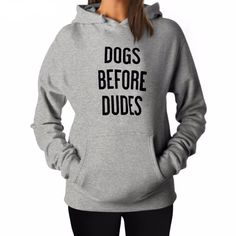 """""""Dogs Before Dudes"""" Hoodie (3 Colors)"""