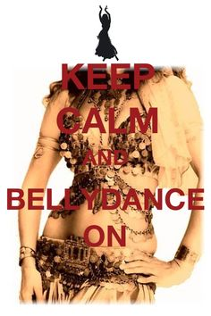 #KeepCalm and #bellydance on