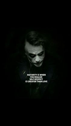Self Respect is Self Love which is required to be capable of LOVE. Joker Qoutes, Best Joker Quotes, Badass Quotes, Dark Quotes, Wise Quotes, Attitude Quotes, Inspirational Quotes, Mood Quotes, Motivational