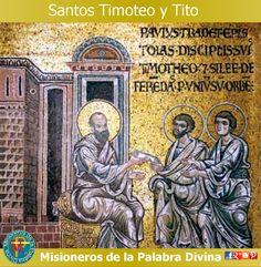MISIONEROS DE LA PALABRA DIVINA: SANTORAL - SANTOS TIMOTEO Y TITO, OBISPOS